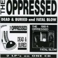 "The Oppressed: ""Dead and Buried/Fatal Blow"" CD"