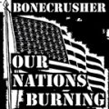 "BONECRUSHER: ""Our Nations Burning"" 10"" EP"