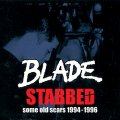 "BLADE: ""Stabbed: Some Old Scars 1994-1996"""