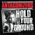 "ANTAGONIZERS ATL - ""Hold Your Ground"" 7"" EP"