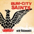"BUM CITY SAINTS - ""New Beginnings"""