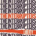 "THE INTERRUPTERS - ""Liberty"""