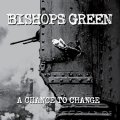 "BISHOPS GREEN ""A Chance To Change"" LP"