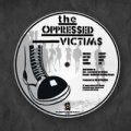 "THE OPPRESSED ""Victims"": 7"" Pic Disc"