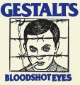 "GESTALTS: ""Bloodshot Eyes"" 7"""