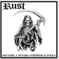 "RUST - ""Doctors, Lawyers, Strippers, & Fools"" 12"" LP"